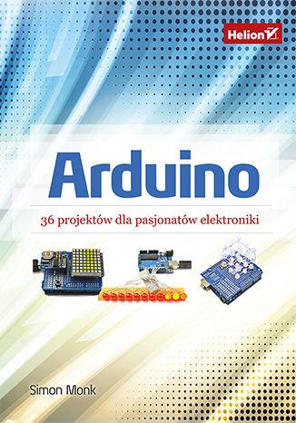 Okładka książki Arduino. 36 projektów dla pasjonatów elektroniki