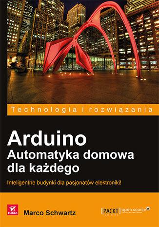 Okładka książki Arduino. Automatyka domowa dla każdego