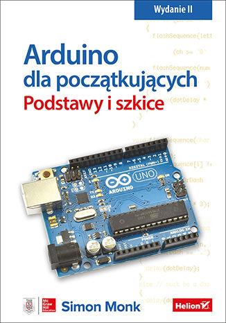 Okładka książki/ebooka Arduino dla początkujących. Podstawy i szkice. Wydanie II