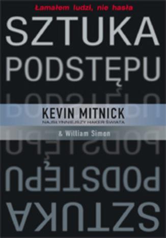 Okładka książki/ebooka Sztuka podstępu. Łamałem ludzi, nie hasła