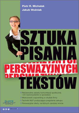 Okładka książki/ebooka Sztuka pisania perswazyjnych tekstów