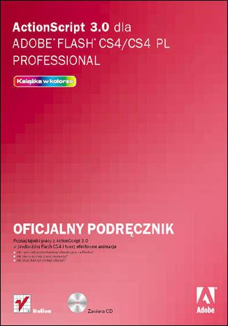 Okładka książki ActionScript 3.0 dla Adobe Flash CS4/CS4 PL Professional. Oficjalny podręcznik