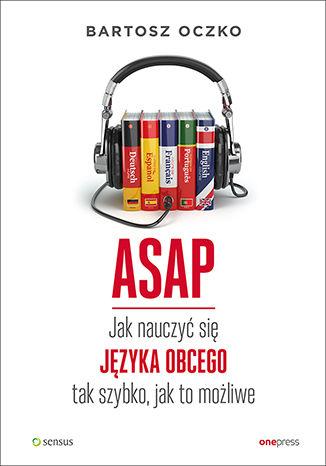 Okładka książki/ebooka ASAP. Jak nauczyć się języka obcego tak szybko, jak to możliwe