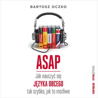 Okładka książki ASAP. Jak nauczyć się języka obcego tak szybko, jak to możliwe
