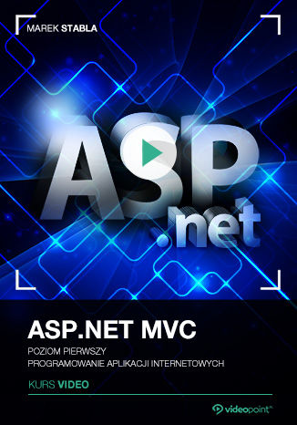 Okładka książki/ebooka ASP.NET MVC. Kurs video. Poziom pierwszy. Programowanie aplikacji internetowych