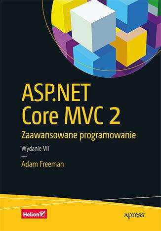 Okładka książki ASP.NET Core MVC 2. Zaawansowane programowanie. Wydanie VII