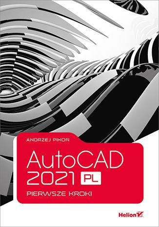 Okładka książki AutoCAD 2021 PL. Pierwsze kroki