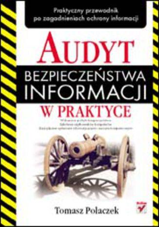 Okładka książki/ebooka Audyt bezpieczeństwa informacji w praktyce