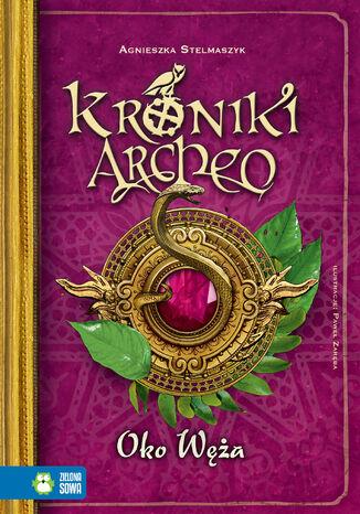 Okładka książki/ebooka Kroniki Archeo. Tom 10. Oko węża