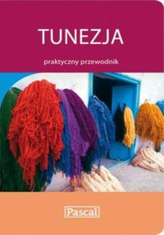 Okładka książki/ebooka Tunezja. Praktyczny przewodnik Pascal