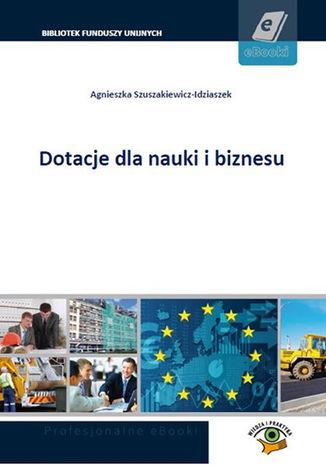 Okładka książki/ebooka Dotacje dla nauki i biznesu