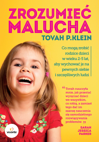 Okładka książki/ebooka Zrozumieć malucha. Co mogą zrobić rodzice dla dzieci w wieku 2-5 lat, aby wychować je na pewnych siebie i szczęśliwych ludzi