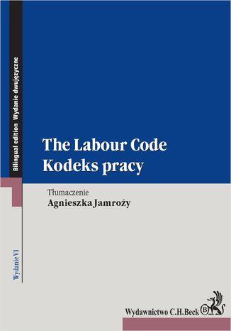 Okładka książki/ebooka Kodeks pracy. The Labour Code. Wydanie 6