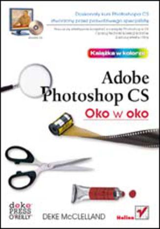 Okładka książki/ebooka Oko w oko z Adobe Photoshop CS