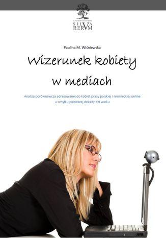 Okładka książki/ebooka Wizerunek kobiety w mediach