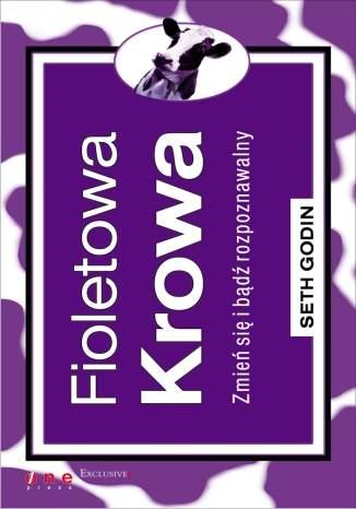 Okładka książki Fioletowa Krowa. Zmień się i bądź rozpoznawalny