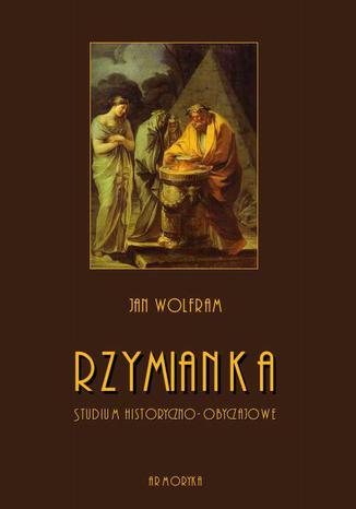 Okładka książki/ebooka Rzymianka. Studium historyczno-obyczajowe