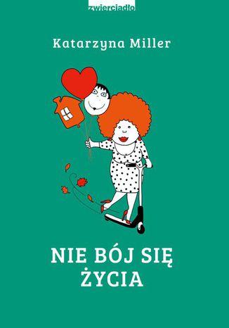 Okładka książki/ebooka Nie bój się życia