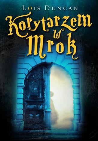 Okładka książki/ebooka Korytarzem w mrok