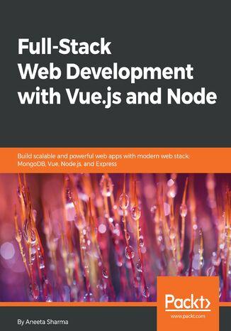 Okładka książki/ebooka Full-Stack Web Development with Vue.js and Node