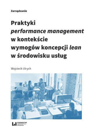 Okładka książki/ebooka Praktyki performance management w kontekście wymogów koncepcji lean w środowisku usług