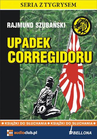 Okładka książki/ebooka Upadek Corregidoru