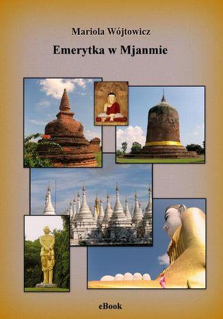 Okładka książki/ebooka Emerytka w Mjanmie