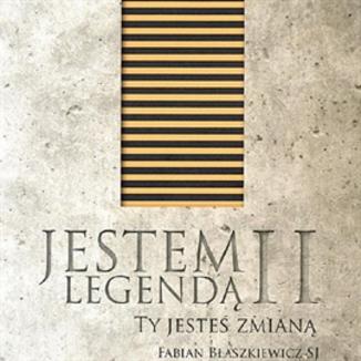 Okładka książki Jestem Legendą II  Ty jesteś zmianą