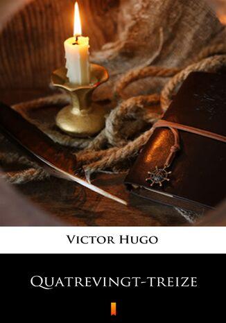 Okładka książki/ebooka Quatrevingt-treize