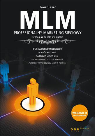 Okładka książki/ebooka MLM. Profesjonalny marketing sieciowy - sposób na sukces w biznesie. Wydanie II rozszerzone