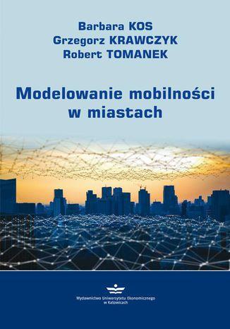 Okładka książki/ebooka Modelowanie mobilności w miastach