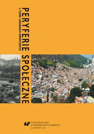 Okładka książki/ebooka Peryferie społeczne w teorii i badaniach empirycznych