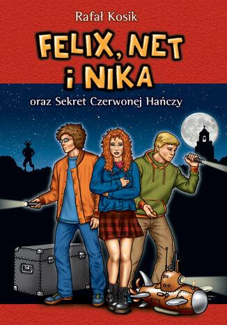 Okładka książki/ebooka Felix, Net i Nika. Felix, Net i Nika oraz Sekret Czerwonej Hańczy