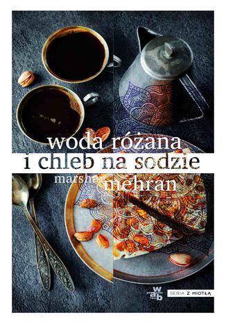 Okładka książki/ebooka Woda różana i chleb na sodzie