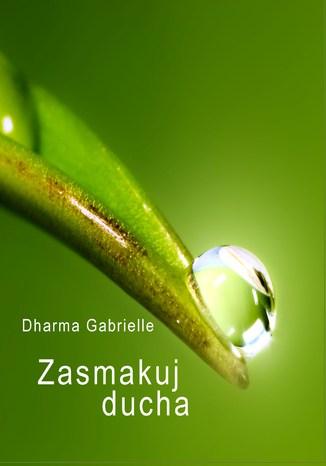 Okładka książki/ebooka Zasmakuj Ducha