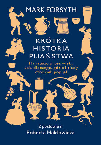 Okładka książki/ebooka Krótka historia pijaństwa. Na rauszu przez wieki. Jak, dlaczego. gdzie i kiedy człowiek popijał