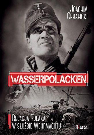 Okładka książki/ebooka Wasserpolacken. Relacja Polaka w służbie Wehrmachtu