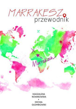 Okładka książki/ebooka Marrakesz. Przewodnik