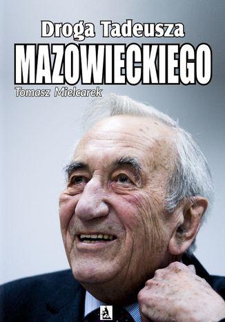 Okładka książki/ebooka Droga Tadeusza Mazowieckiego