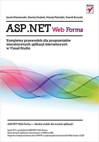 Okładka książki/ebooka ASP.NET Web Forms. Kompletny przewodnik dla programistów interaktywnych aplikacji internetowych w Visual Studio