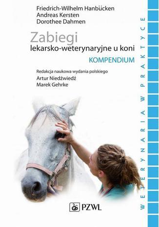Okładka książki/ebooka Zabiegi lekarsko-weterynaryjne u koni. Kompendium. Weterynaria w praktyce