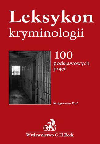 Okładka książki/ebooka Leksykon kryminologii. 100 podstawowych pojęć