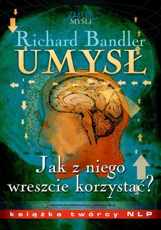 Okładka książki/ebooka Umysł. Jak z niego wreszcie korzystać?