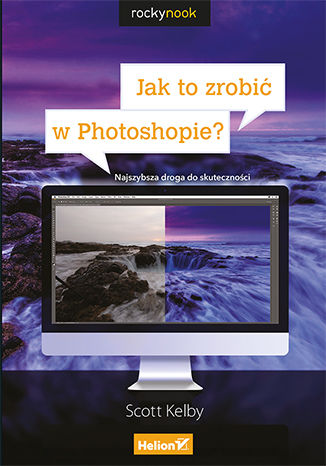Okładka książki/ebooka Jak to zrobić w Photoshopie? Najszybsza droga do skuteczności