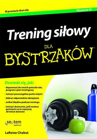 Okładka książki Trening siłowy dla bystrzaków. Wydanie IV