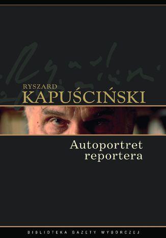 Okładka książki/ebooka Autoportret reportera