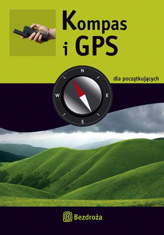 Okładka książki/ebooka Kompas i GPS dla początkujących
