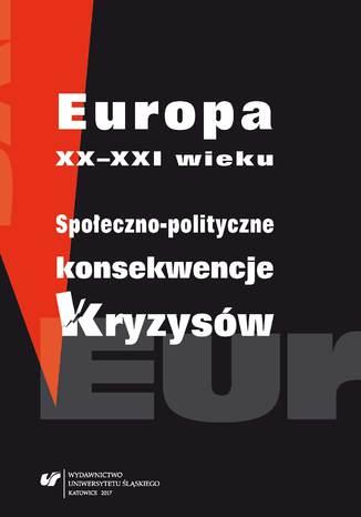 Okładka książki/ebooka Europa XX-XXI wieku. Społeczno-polityczne konsekwencje kryzysów