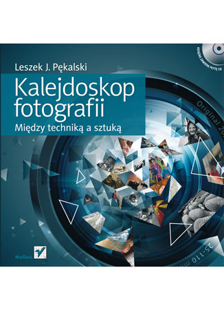 Okładka książki/ebooka Kalejdoskop fotografii. Między techniką a sztuką