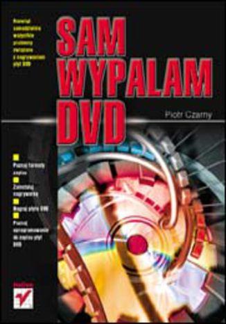 Okładka książki/ebooka Sam wypalam DVD